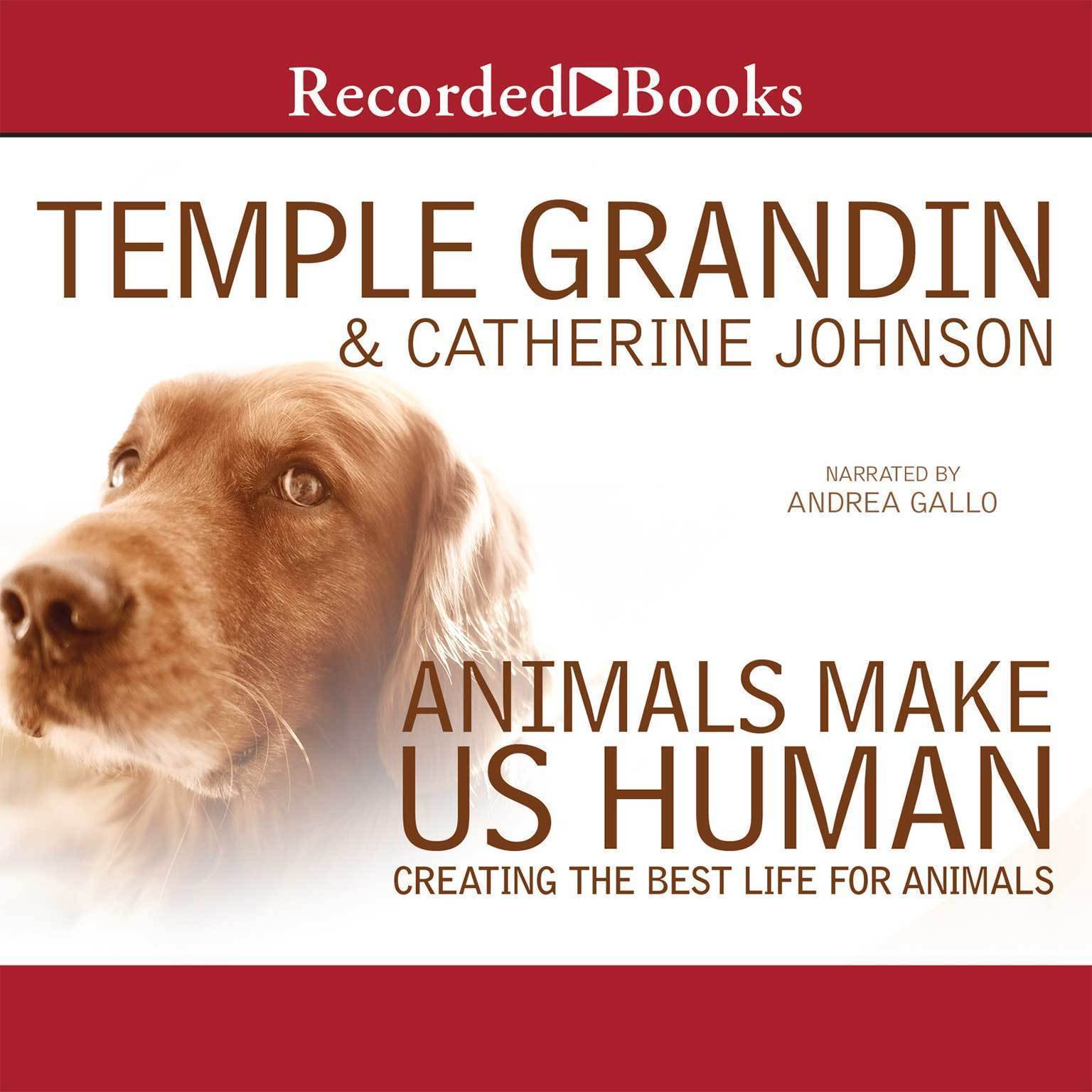 Printable Animals Make Us Human: Creating the Best Life for Animals Audiobook Cover Art