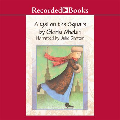 Angel on the Square Audiobook, by Gloria Whelan