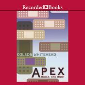Apex Hides the Hurt Audiobook, by Colson Whitehead