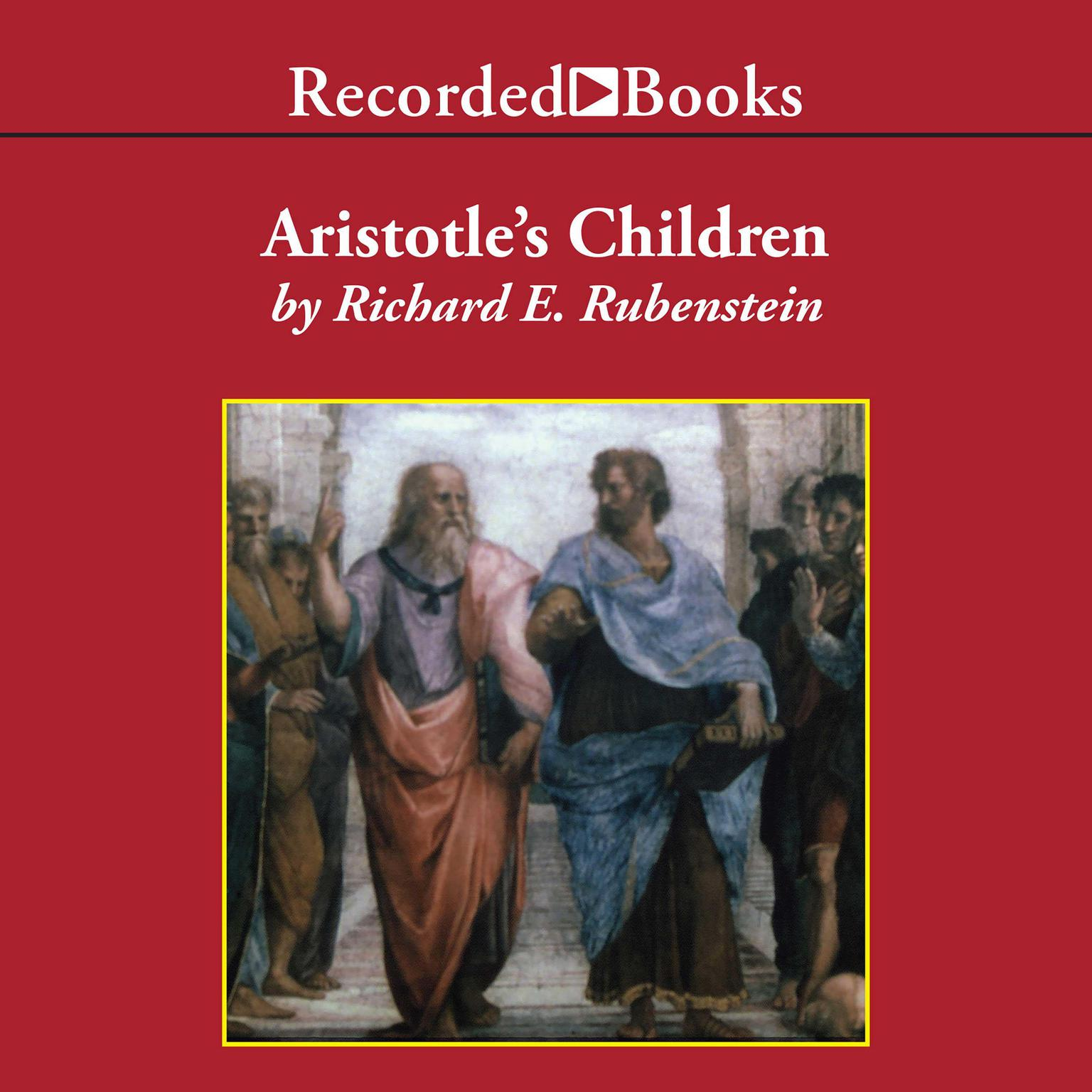 Printable Aristotle's Children: How Christian, Muslims and Jews Rediscovered Ancient Wisdom and Illuminated the Dark Ages Audiobook Cover Art