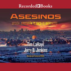Asesinos: Misión: Jerusalem, Blanco: El Anticristo Audiobook, by Jerry B. Jenkins, Tim LaHaye