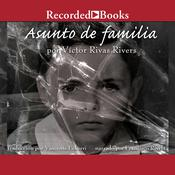 Asunto de familia Audiobook, by Victor Rivas Rivers