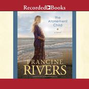 The Atonement Child, by Francine Rivers