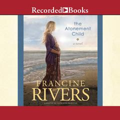 The Atonement Child Audiobook, by Francine Rivers
