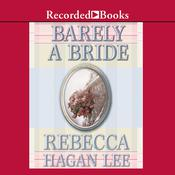 Barely a Bride Audiobook, by Rebecca Hagan Lee