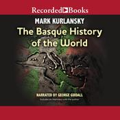 Basque History of the World Audiobook, by Mark Kurlansky