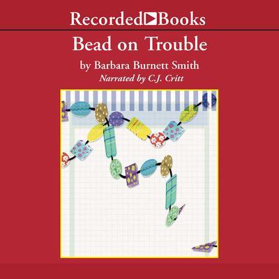 Bead on Trouble: A Kitzi Camden Mystery Audiobook, by Barbara Burnett Smith