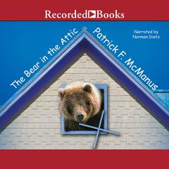 The Bear in the Attic Audiobook, by Patrick F. McManus