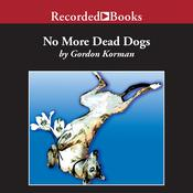 No More Dead Dogs, by Gordon Korman