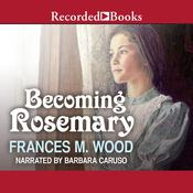 Becoming Rosemary Audiobook, by Frances Wood