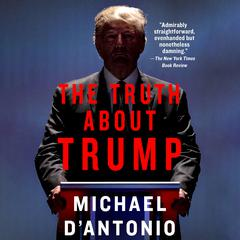 The Truth About Trump Audiobook, by Michael D'Antonio