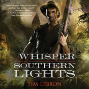 A Whisper of Southern Lights Audiobook, by Tim Lebbon