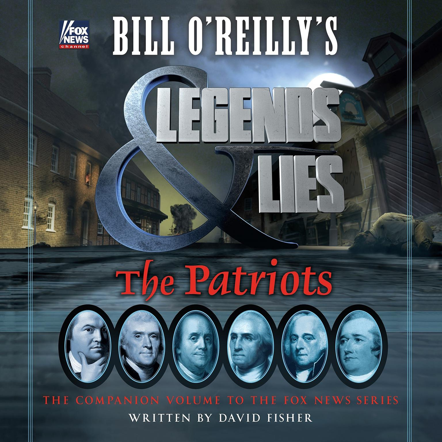 Printable Bill O'Reilly's Legends and Lies: The Patriots: The Patriots Audiobook Cover Art