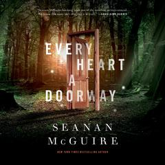 Every Heart a Doorway Audiobook, by Seanan McGuire