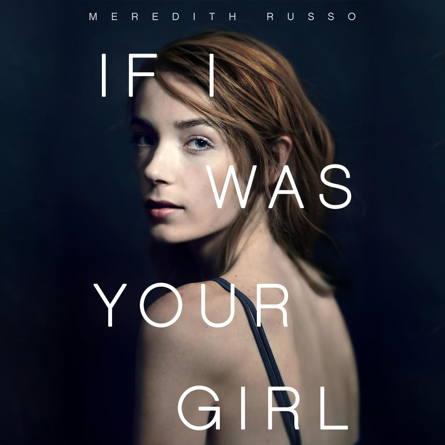 Printable If I Was Your Girl Audiobook Cover Art