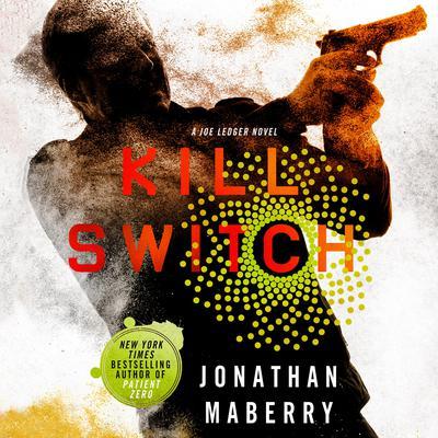 Kill Switch: A Joe Ledger Novel Audiobook, by Jonathan Maberry