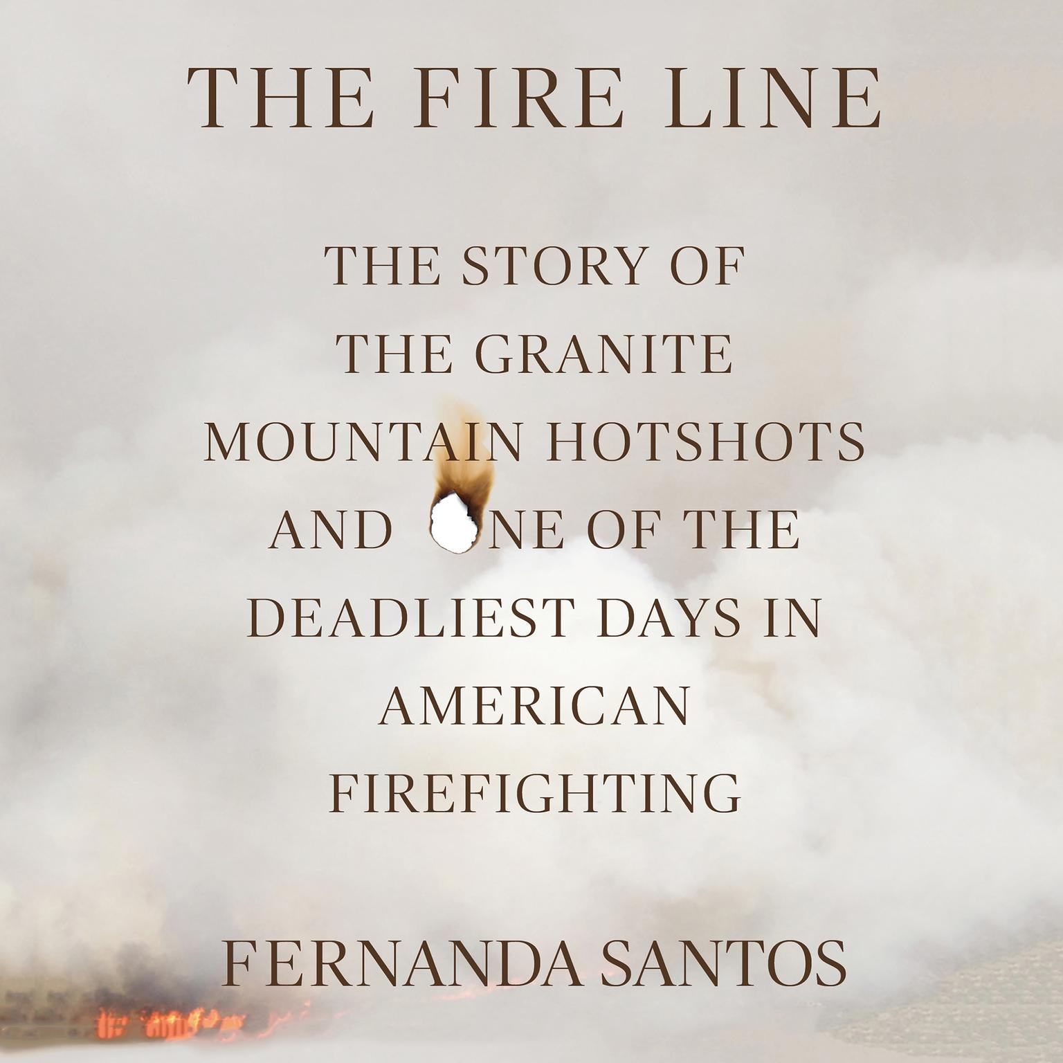 Printable The Fire Line: The Story of the Granite Mountain Hotshots Audiobook Cover Art