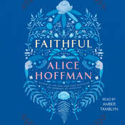 Faithful: A Novel Audiobook, by Alice Hoffman