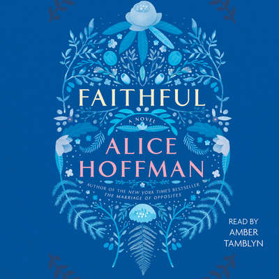 Faithful: A Novel Audiobook, by Alice Hoffman
