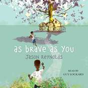 As Brave As You Audiobook, by Jason Reynolds