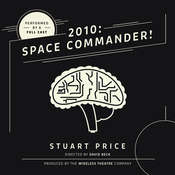 2010: Space Commander! Audiobook, by Stuart Price, the Wireless Theatre Company