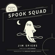 Spook Squad Audiobook, by Jim Spiers, the Wireless Theatre Company