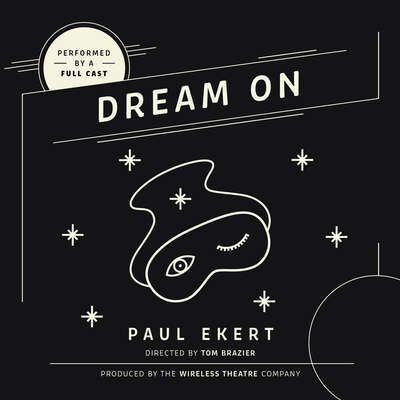 Dream On Audiobook, by Paul Ekert