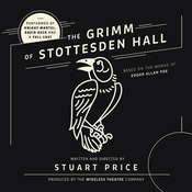 The Grimm of Stottesden Hall Audiobook, by Stuart Price, the Wireless Theatre Company