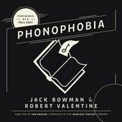 Phonophobia Audiobook, by Jack Bowman, Robert Valentine, the Wireless Theatre Company