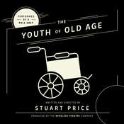 The Youth of Old Age Audiobook, by Stuart Price, the Wireless Theatre Company