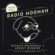 Radio Hoohah Audiobook, by Octavia MacKenzie, Ashley McGuire, the Wireless Theatre Company