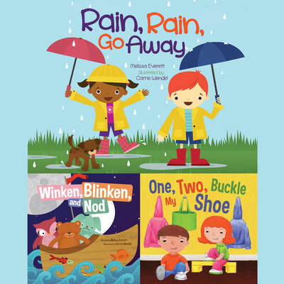 Rain, Rain, Go Away; Winken, Blinken, and Nod; & One, Two, Buckle My Shoe Audiobook, by Melissa Everett