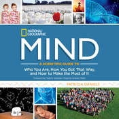 Mind: A Scientific Guide to Who You Are, How You Got That Way, and How to Make the Most of It, by Patricia Daniels