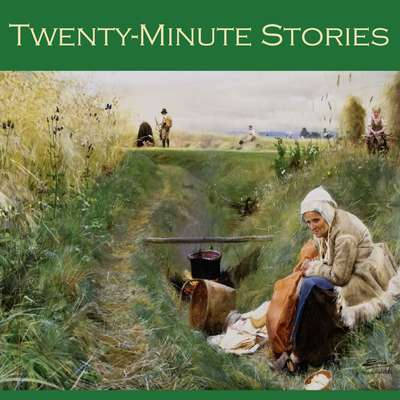 Twenty-Minute Stories: Over Fifty Classic Short Stories Audiobook, by various authors