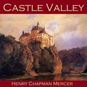 Castle Valley Audiobook, by Henry Chapman Mercer