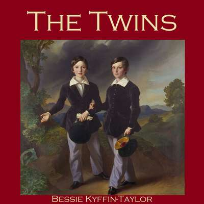The Twins Audiobook, by Bessie Kyffin-Taylor