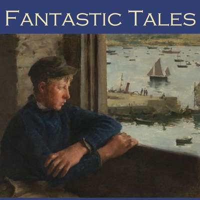 Fantastic Tales Audiobook, by various authors