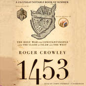 1453: The Holy War for Constantinople and the Clash of Islam and the West Audiobook, by Roger Crowley