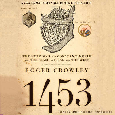 1453: The Holy War for Constantinople and the Clash of Islam and the West Audiobook, by