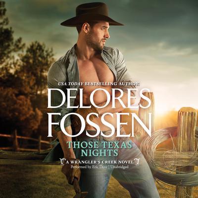 Those Texas Nights: A Wranglers Creek Novel w/Bonus Novella: Lone Star Cowboy Audiobook, by Delores Fossen