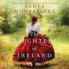 The Daughters of Ireland Audiobook, by Santa Montefiore