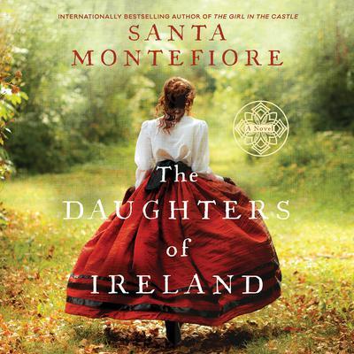 The Daughters of Ireland Audiobook, by Santa Montefiore