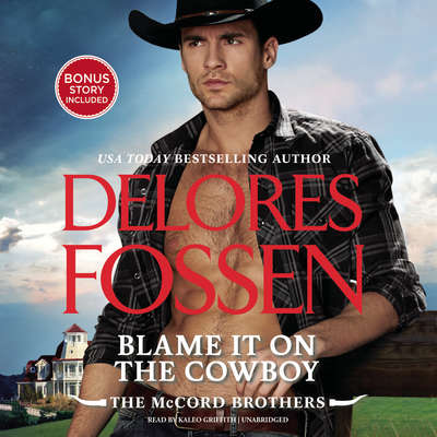 Blame It on the Cowboy: The McCord Brothers, #3 Audiobook, by Delores Fossen
