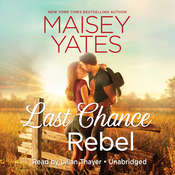 Last Chance Rebel: A Copper Ridge Novel, by Maisey Yates