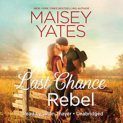 Last Chance Rebel: A Copper Ridge Novel Audiobook, by Maisey Yates