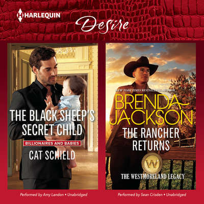 The Black Sheep's Secret Child & The Rancher Returns Audiobook, by Cat Schield