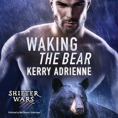 Waking the Bear Audiobook, by Kerry Adrienne