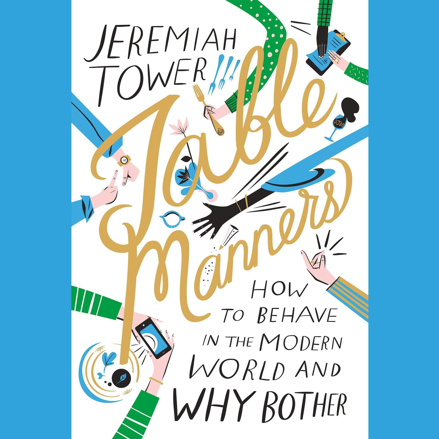 Printable Table Manners: How to Behave in the Modern World and Why Bother Audiobook Cover Art