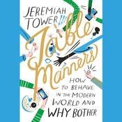 Table Manners: How to Behave in the Modern World and Why Bother, by Jeremiah Tower