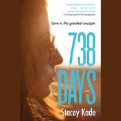 738 Days: A Novel Audiobook, by Stacey Kade